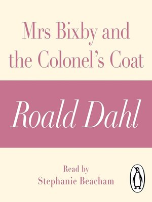 cover image of Mrs Bixby and the Colonel's Coat (A Roald Dahl Short Story)
