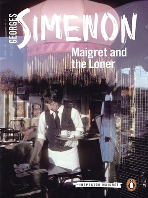 cover image of Maigret and the Loner