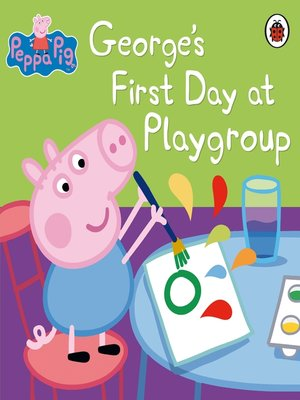 cover image of George's First Day at Playgroup