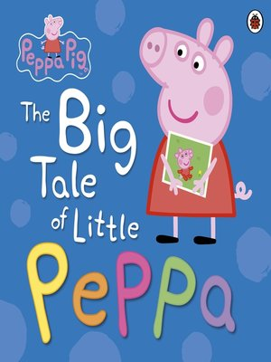 cover image of The Big Tale of Little Peppa