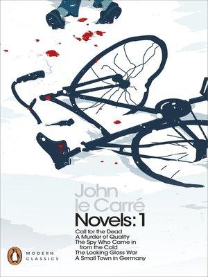 cover image of John le Carré, Novels, Volume 1