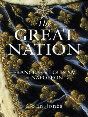 cover image of The Great Nation:  France from Louis XV to Napoleon