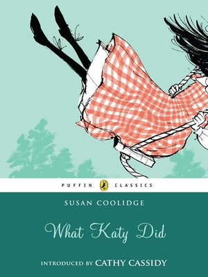 cover image of What Katy Did (Puffin Classics Relaunch)