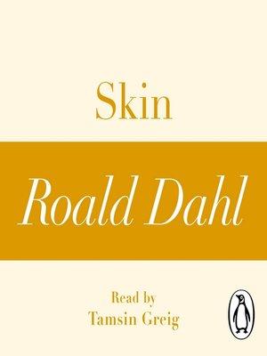 cover image of Skin (A Roald Dahl Short Story)