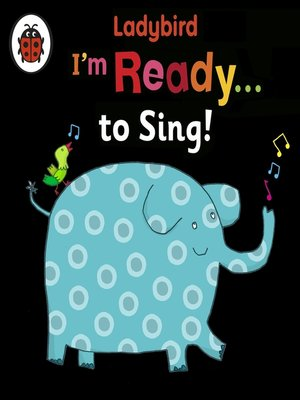 cover image of Ladybird I'm Ready to Sing!