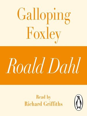 cover image of Galloping Foxley (A Roald Dahl Short Story)