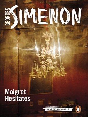 cover image of Maigret Hesitates