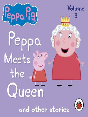 cover image of Peppa Meets the Queen and Other Audio Stories