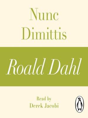 cover image of Nunc Dimittis (A Roald Dahl Short Story)