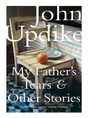 cover image of My Father's Tears and Other Stories