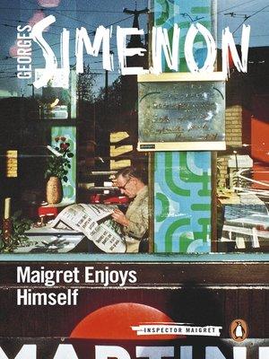 cover image of Maigret Enjoys Himself