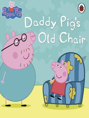 cover image of Daddy Pig's Old Chair