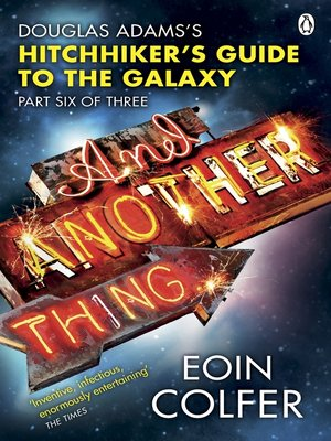 cover image of And Another Thing ...:  Douglas Adams' Hitchhiker's Guide to the Galaxy