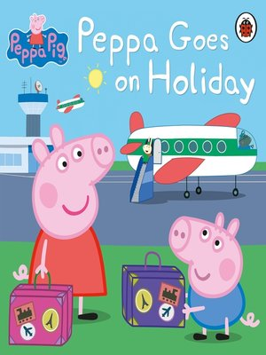 cover image of Peppa Goes on Holiday