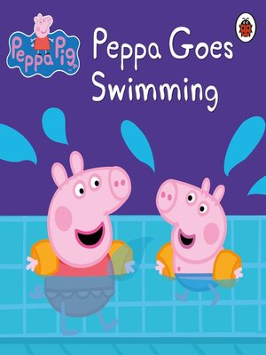 cover image of Peppa Goes Swimming