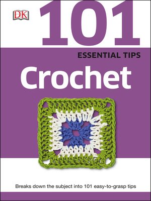 cover image of 101 Essential Tips Crochet