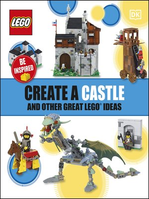 cover image of Create a Castle and Other Great LEGO Ideas