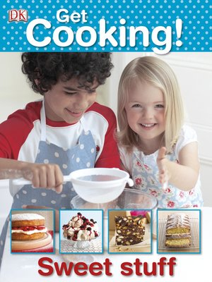 cover image of Get Cooking! Sweet Stuff