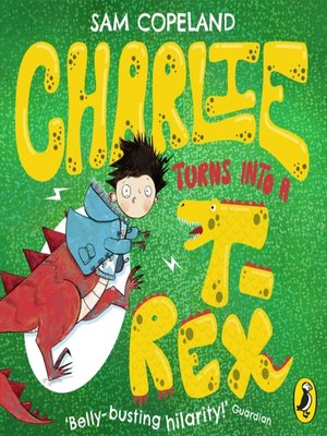 cover image of Charlie Turns Into a T-Rex