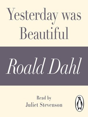cover image of Yesterday was Beautiful (A Roald Dahl Short Story)