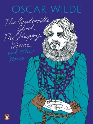 cover image of The Canterville Ghost, the Happy Prince and Other Stories
