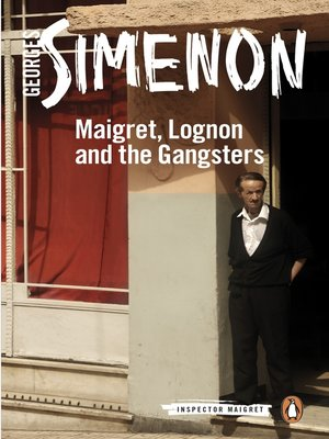 cover image of Maigret, Lognon and the Gangsters