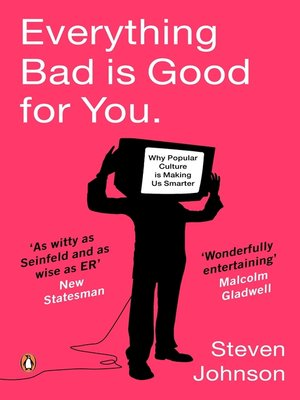 cover image of Everything Bad is Good for You
