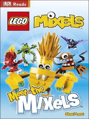 cover image of LEGO® Mixels: Meet the Mixels