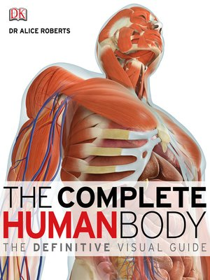 The Complete Human Body By Dr Alice Roberts Overdrive Rakuten