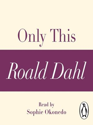 cover image of Only This (A Roald Dahl Short Story)