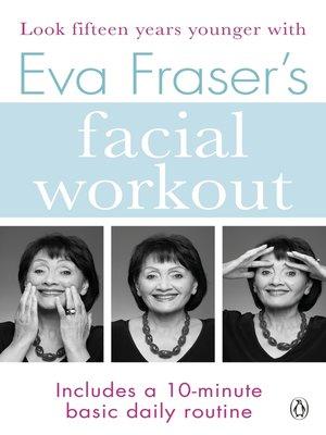 cover image of Eva Fraser's Facial Workout
