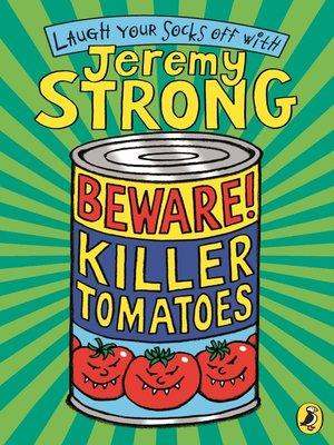 cover image of Beware! Killer Tomatoes