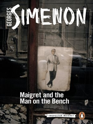 cover image of Maigret and the Man on the Bench