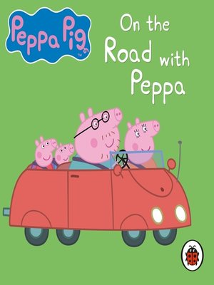 cover image of On the Road with Peppa