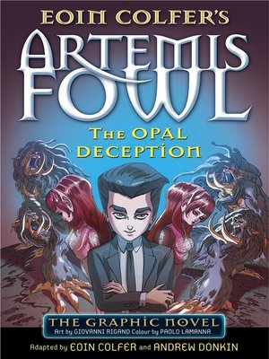 cover image of Artemis Fowl: The Opal Deception Graphic Novel