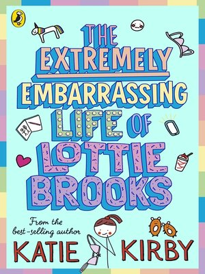 cover image of The Extremely Embarrassing Life of Lottie Brooks