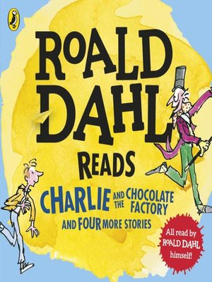 cover image of Roald Dahl Reads Charlie and the Chocolate Factory and Four More Stories