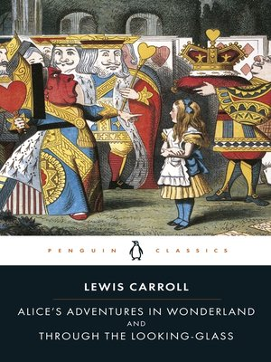 cover image of Alice's Adventures in Wonderland and Through the Looking Glass