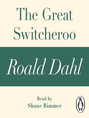 cover image of The Great Switcheroo (A Roald Dahl Short Story)