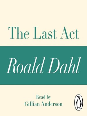 cover image of The Last Act (A Roald Dahl Short Story)