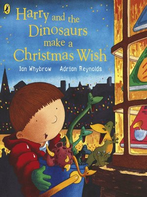 cover image of Harry and the Dinosaurs Make a Christmas Wish