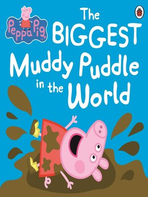 cover image of The BIGGEST Muddy Puddle in the World Picture Book