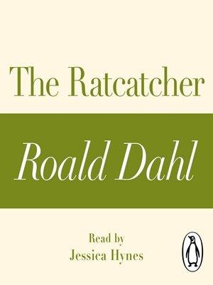 cover image of The Ratcatcher (A Roald Dahl Short Story)