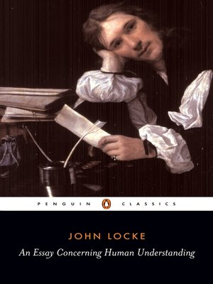 john locke an essay concerning human understanding book 1 John locke, \of identity and diversity chapter xxvii of an essay concerning human understanding, 2nd ed available on project gutenberg.