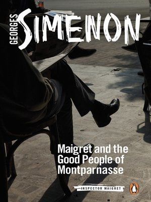 cover image of Maigret and the Good People of Montparnasse