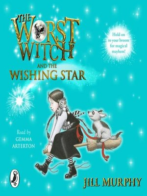 cover image of The Worst Witch and the Wishing Star