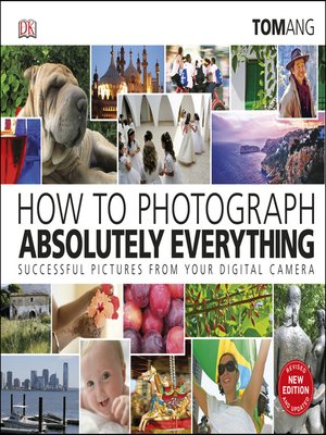 cover image of How to Photograph Absolutely Everything
