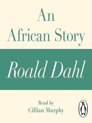 cover image of An African Story (A Roald Dahl Short Story)