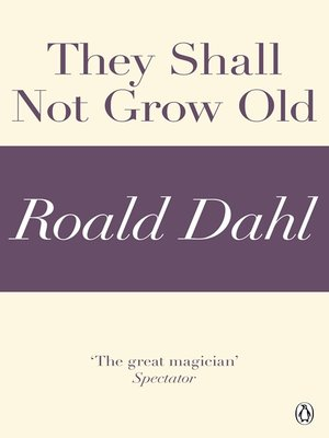 cover image of They Shall Not Grow Old