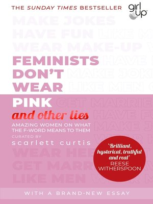 cover image of Feminists Don't Wear Pink (and other lies)